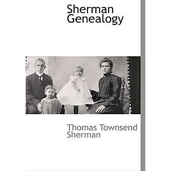 Sherman Genealogy by Sherman & Thomas Townsend