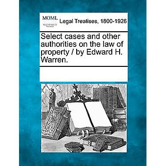 Select cases and other authorities on the law of property  by Edward H. Warren. by Multiple Contributors & See Notes
