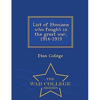 Elenco di Etonians che hanno combattuto nella grande guerra 19141919 serie di War College di Eton College