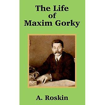 La vie de Maxime Gorki les par Roskin & A.