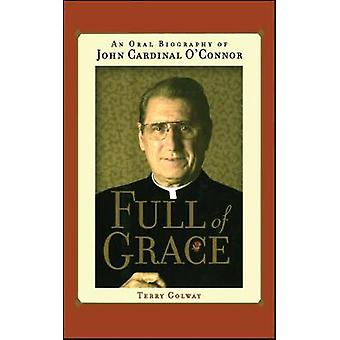 Full of Grace An Oral Biography of John Cardinal OConnor by Golway & Terry