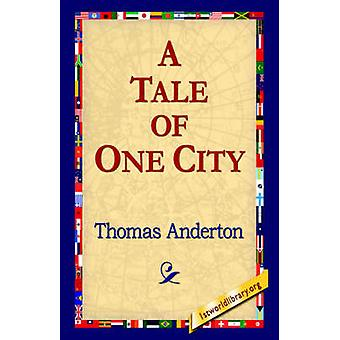 A Tale of One City by Anderton & Thomas