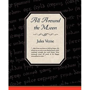 All Around the Moon by Verne & Jules