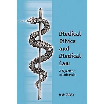 Medicinsk etik och sjukvård lag ett symbiotiskt förhållande av Miola & Jose