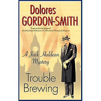 Trouble Brewing by GordonSmith & Dolores