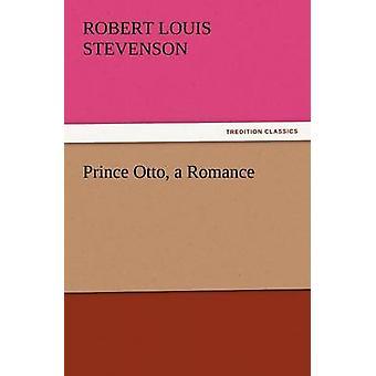 Prince Otto a Romance by Stevenson & Robert Louis