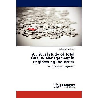 A Critical Study of Total Quality Management in Engineering Industries by Kulkarni Sushama S.