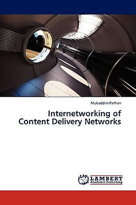 Internetworking of Content Delivery Networks by Pathan & Mukaddim