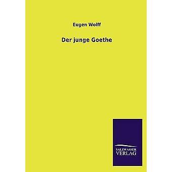 Der Junge Goethe door Wolff & Eugen