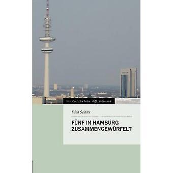 Funf in Hamburg Zusammengewurfelt by Seidler & Edda