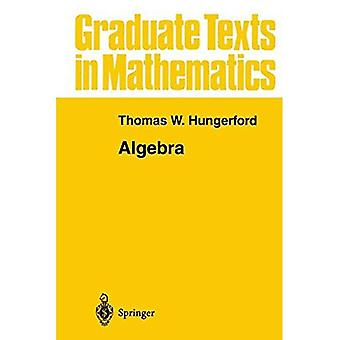 Algebra (Graduate Texts in Mathematics)