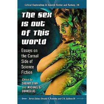 Der Sex ist Out of This World - Essays über die fleischliche Seite Wissenschaft Fi