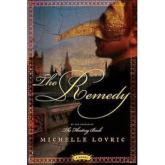 The Remedy - A Novel of London & Venice by Michelle Lovric - 978006085