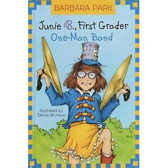 Junie B. - First Grader - One-Man Band (Junie B. Jones) Book