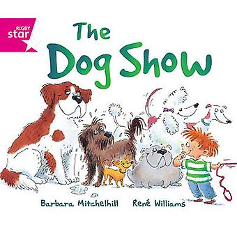 Rigby Star Guided Reading Pink Level - The Dog Show - 9780433026655 Bo