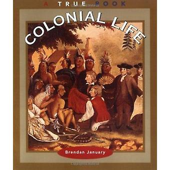 Colonial Life by Brendan January - 9780516271941 Book