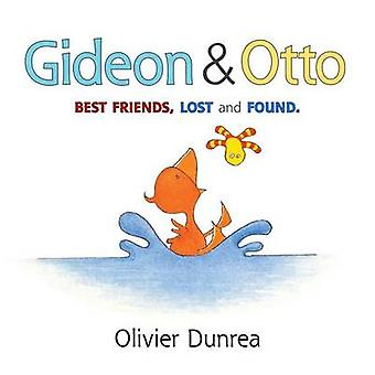Gideon & Otto  - Best Friends - Lost and Found by Olivier Dunrea - 978