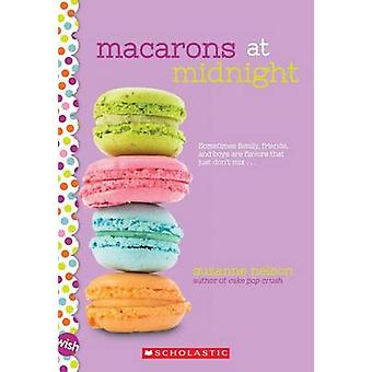 Macarons at Midnight by Suzanne Nelson - 9780545884259 Book