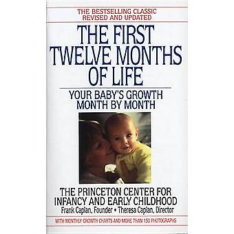 The First Twelve Months of Life - Your Baby's Growth Month by Month (R