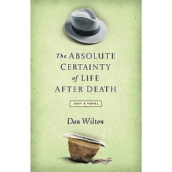 Absolute Certainty of Life After Death by Dr Donald J Wilton - 978084