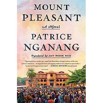 Mount Pleasant - A Novel by Patrice Nganang - Amy Reid - 9781250118417