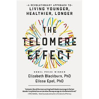 The Telomere Effect - A Revolutionary Approach to Living Younger - Hea