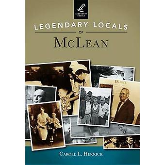 Legendary Locals of McLean by Carole L Herrick - 9781467101905 Book