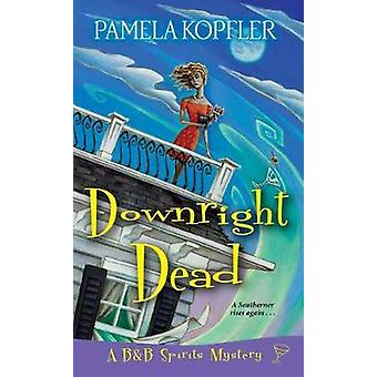 Downright Dead by Downright Dead - 9781496713230 Book