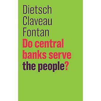Do Central Banks Serve the People? by Do Central Banks Serve the Peop