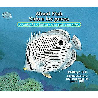 About Fish/Sobre Los Peces - A Guide for Children/Una Guia Para Ninos