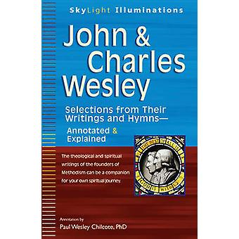 John & Charles Wesley - Selections from Their Writings and Hymns - Ann