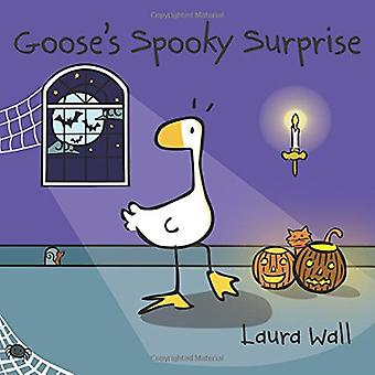 Goose's Spooky Surprise by Laura Wall - 9781782702030 Book