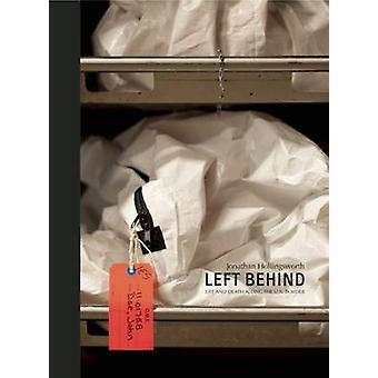 Left Behind - Life and Death Along the US Border by Jonathan Edward Ho