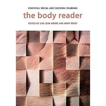 The Body Reader Essential Social and Cultural Readings by Moore & Lisa Jean