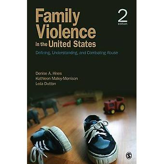 Family Violence in the United States Defining Understanding and Combating Abuse by Hines & Denise A.