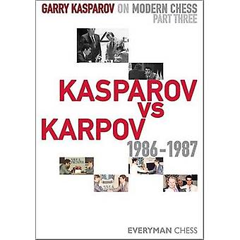Garry Kasparov on Modern Chess by Garry Kasparov