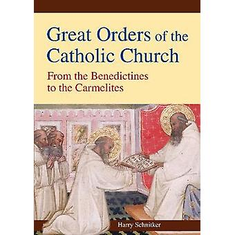 Great Orders of the Catholic Church by Harry Schnitker