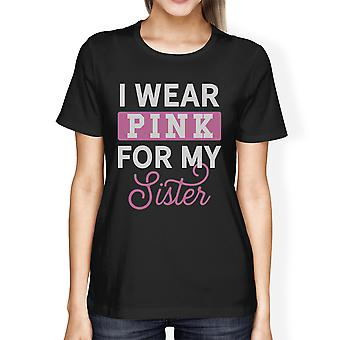 I Wear Pink For My Sister Womens Black Tshirt Breast Cancer Support