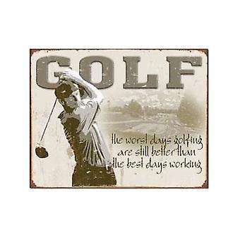 Golf - Tage schlechteste / beste Tage Blechschild