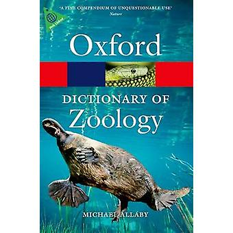 A Dictionary of Zoology (4th Revised edition) by Michael Allaby - 978