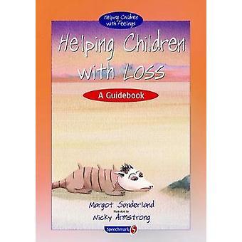 Ayudar a los niños con pérdida de-A guía (1ª edición nueva) S Margot