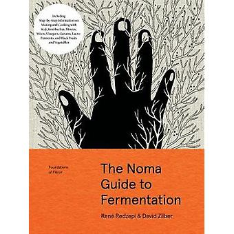 The Noma Guide to Fermentation (Foundations of Flavor) by The Noma Gu