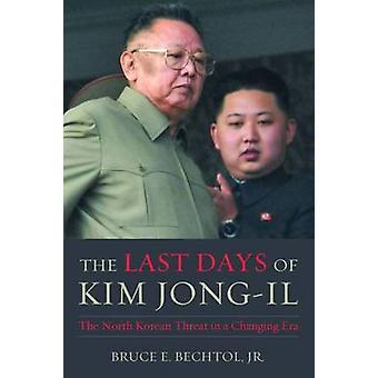 Die letzten Tage von Kim Jong-Il - die Drohung Nordkoreas in einer sich verändernden E
