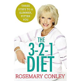 The Rosemary Conley's 3-2-1 Diet - Just 3 Steps to a Slimmer - Fitter