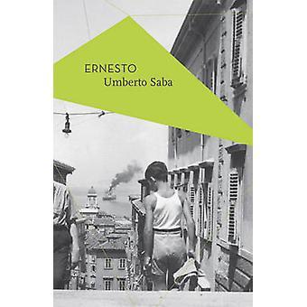 Ernesto by Umberto Saba - Michael Schmidt - 9781786690685 Book