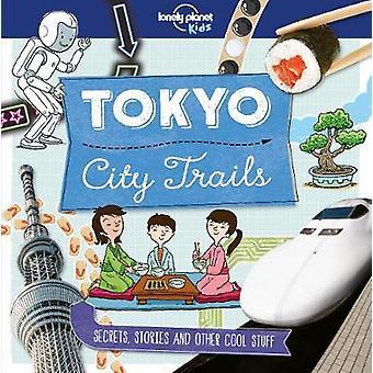 Staden Trails - Tokyo av Lonely Planet Kids - 9781786577252 bok