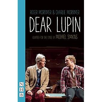 Dear Lupin (Stage Version) by Charlie Mortimer - Roger Mortimer - Mic
