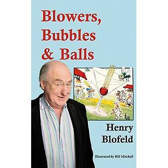 Blowers - Bubbles & Balls by Henry Blofeld - Bill Mitchell - 97819087