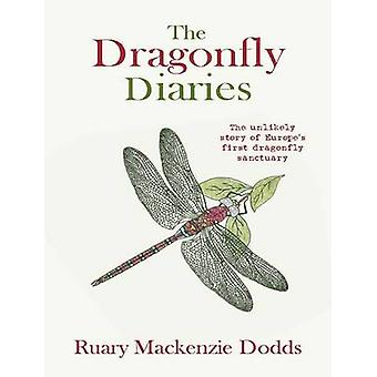 The Dragonfly Diaries - The Unlikely Story of Europe's First Dragonfly