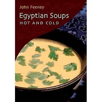 Égyptien soupes - le chaud et le froid par John Feeney - livre 9789774160196